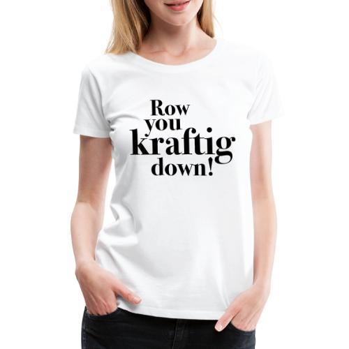 rowyoudown - Premium T-skjorte for kvinner