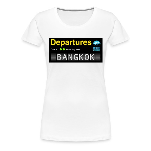 Departures BANGKOK jpg - Maglietta Premium da donna