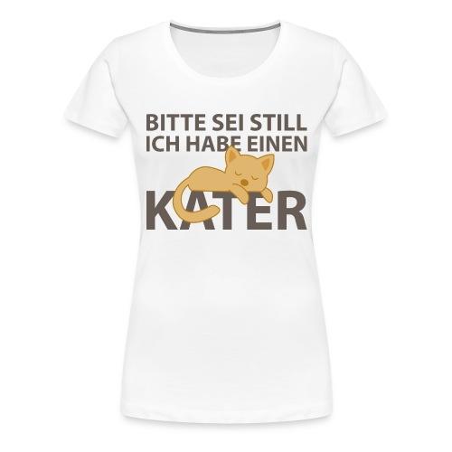 Sei Still Hab Kater Festival Ruhe Katze Hell - Frauen Premium T-Shirt