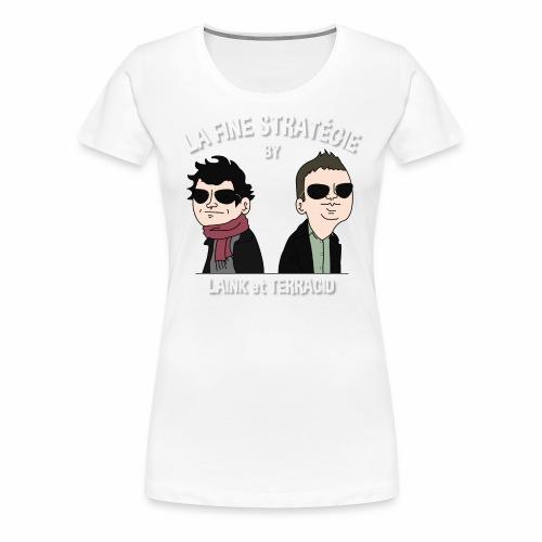 lafinestratégie - T-shirt Premium Femme