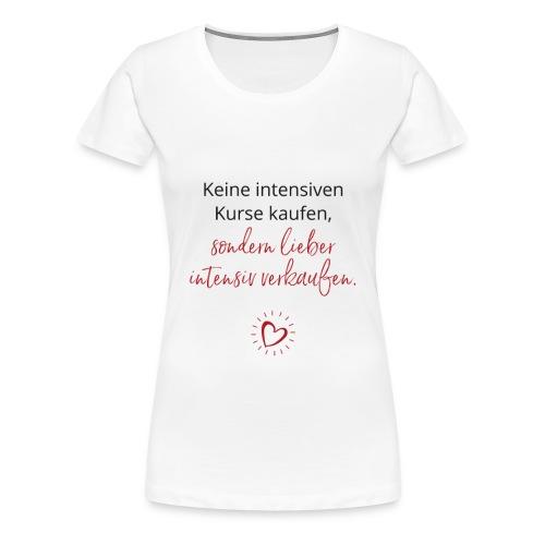 Keine Kurse kaufen - Frauen Premium T-Shirt