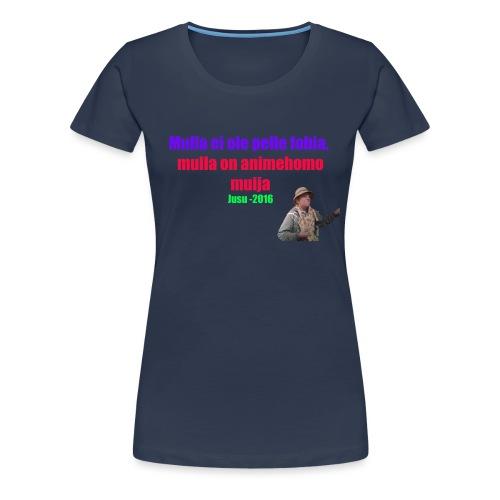 Jusun kuuluisa lausahdus - Naisten premium t-paita