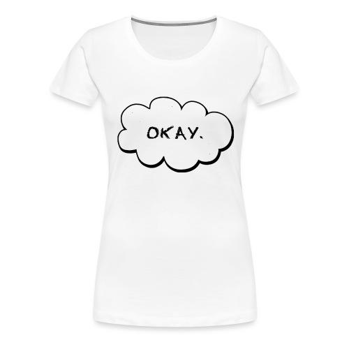 okay_2-jpg - Vrouwen Premium T-shirt