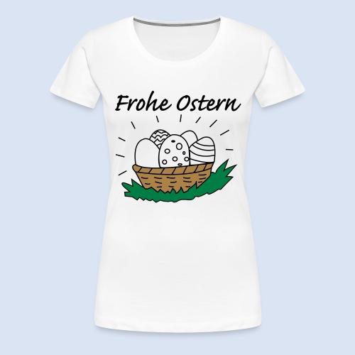 Eierkorb Oster Design - Frohe Ostern - Frauen Premium T-Shirt
