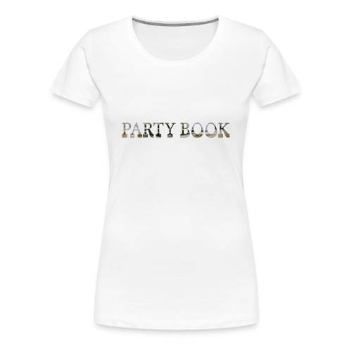 PartyBook - Frauen Premium T-Shirt