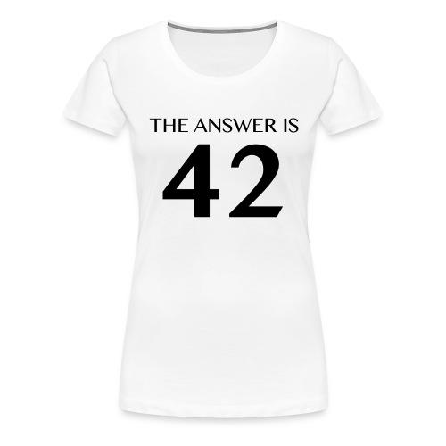 The Answer is 42 Black - Women's Premium T-Shirt