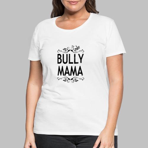 Stolze Bully Mama - Motiv mit Schmetterling - Frauen Premium T-Shirt