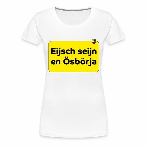 Ich bin ein Osburger - Statement - Frauen Premium T-Shirt