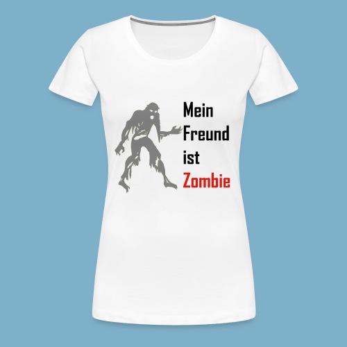 Mein Freund ist Zombie - Frauen Premium T-Shirt