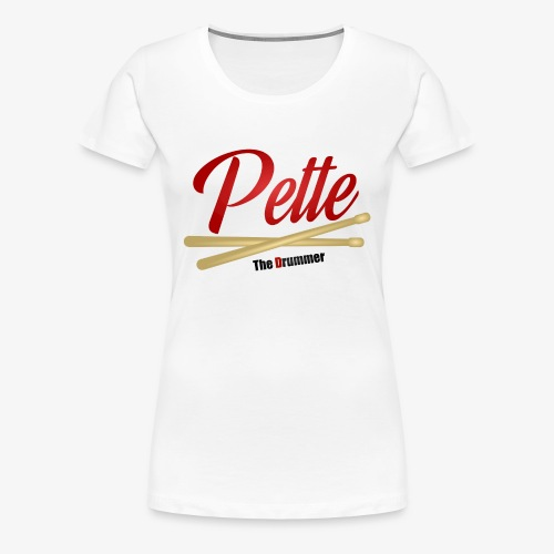 Pette the Drummer - Women's Premium T-Shirt