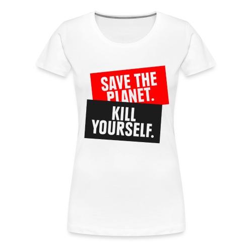 SAVE THE PLANET - Frauen Premium T-Shirt