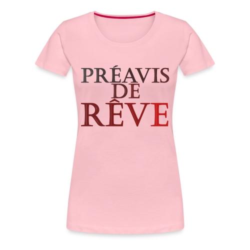 préavis de rêve (rouge) - T-shirt Premium Femme