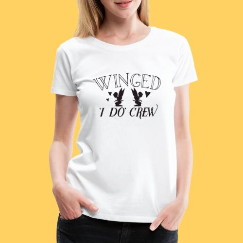 Winged 'i do' crew with cute fairies - Women's Premium T-Shirt