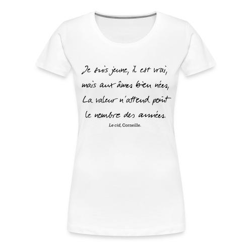 Le cid - Je suis jeune - T-shirt Premium Femme
