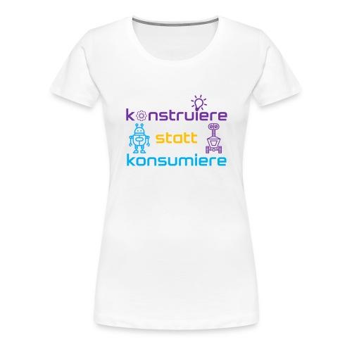 konstruiere statt konsum - Frauen Premium T-Shirt