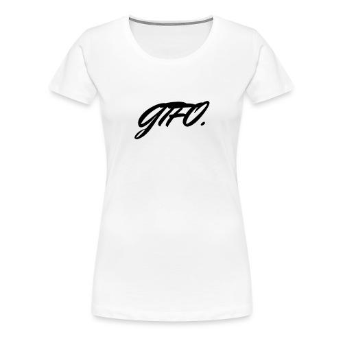 GTFO - T-shirt Premium Femme