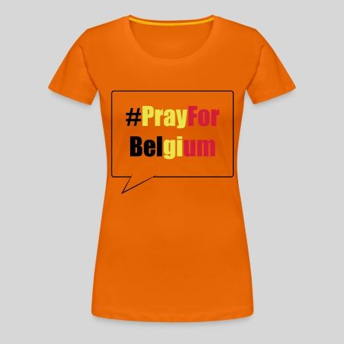 #PrayForBelgium - T-shirt Premium Femme