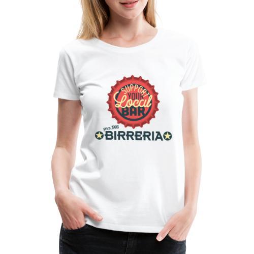Support Your Local Bar - Frauen Premium T-Shirt