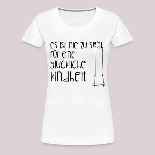12-30 glückliche Kindheit - Frauen Premium T-Shirt