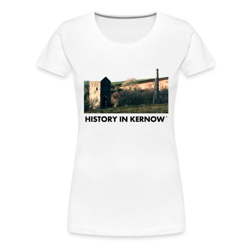 HISTORY IN KERNOW EAST WHEAL ROSE - Women's Premium T-Shirt
