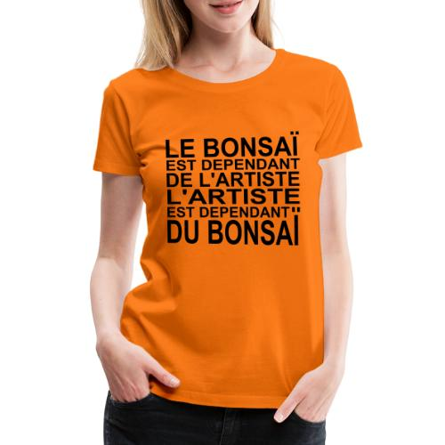 bonsai_dependant_de_lartiste - T-shirt Premium Femme