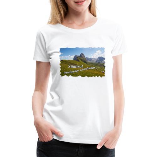Südtirol - wunderbar wanderbar - Frauen Premium T-Shirt