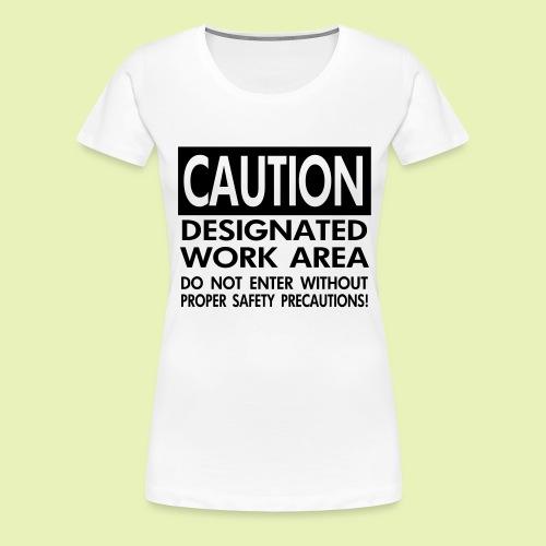 Caution work area - Vrouwen Premium T-shirt