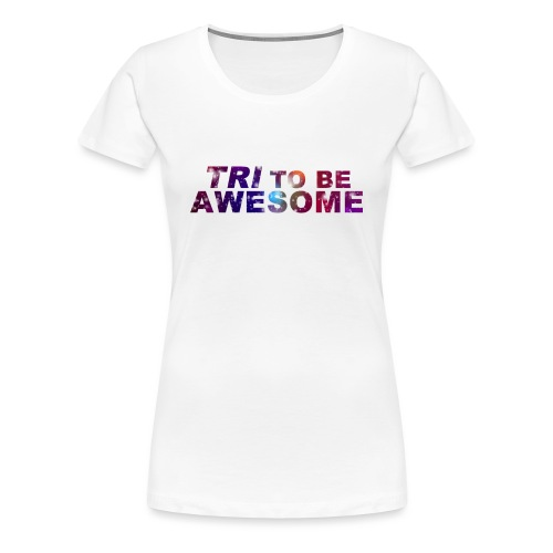 Tri to be Awesome Stars - Frauen Premium T-Shirt