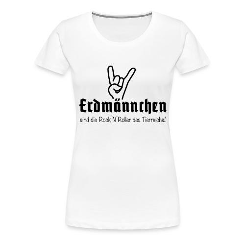 Erdmännchen sind Rock`N`Roll - Frauen Premium T-Shirt