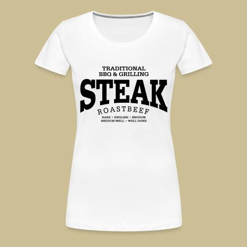 Steak (black) - Frauen Premium T-Shirt