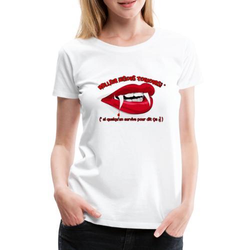 Chemise Tshirt T shirt Drole Cool Gothique Dracula - T-shirt Premium Femme