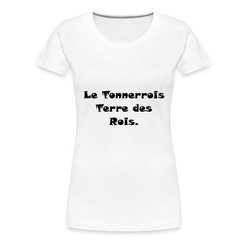 Le Tonnerrois Terre de Rois - T-shirt Premium Femme
