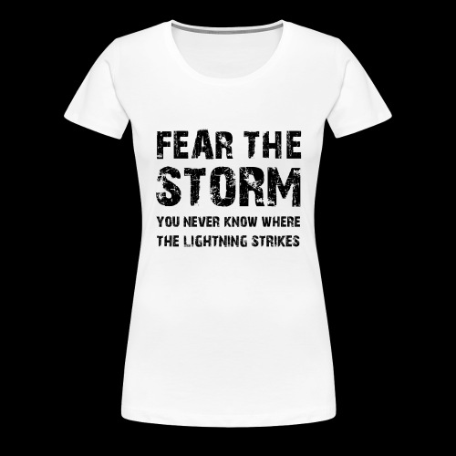 Fear The Storm - Premium-T-shirt dam