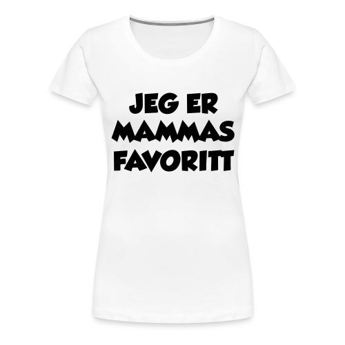 «Jeg er mammas favoritt» (fra Det norske plagg) - Premium T-skjorte for kvinner