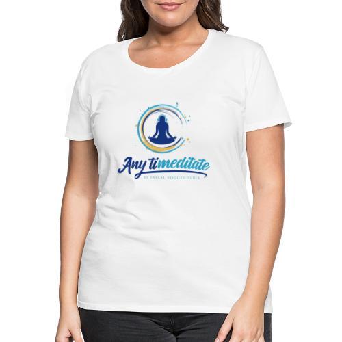 Any timeditate by Pascal Voggenhuber - Frauen Premium T-Shirt