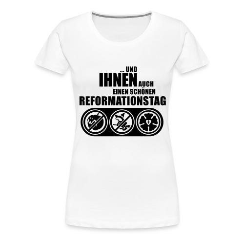 Und Ihnen auch einen schönen Reformationstag hell - Frauen Premium T-Shirt