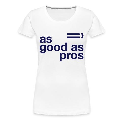 As Good As Pros Blue Navy - Women's Premium T-Shirt