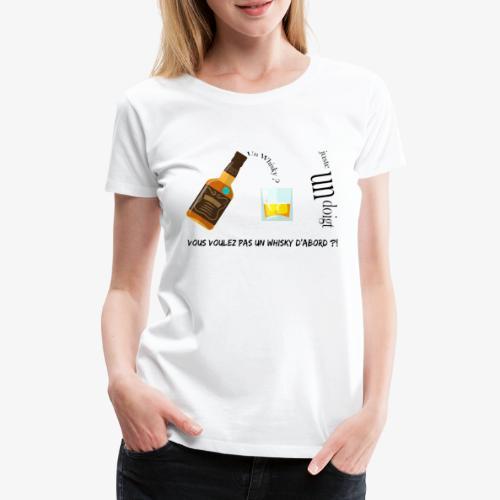 Un whisky ? Juste un doigt - T-shirt Premium Femme