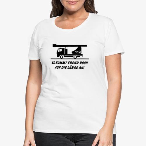 Es kommt auf die Länge an! - Frauen Premium T-Shirt