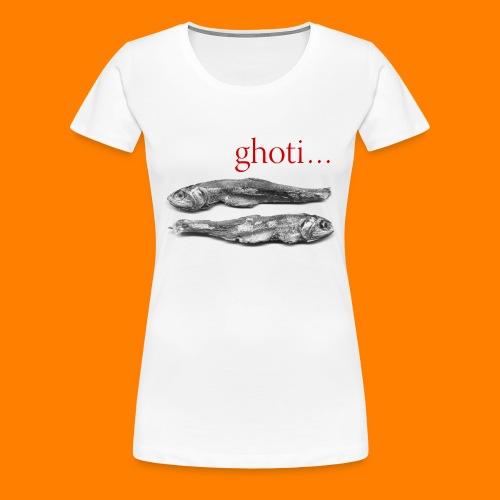 ghoti - Women's Premium T-Shirt