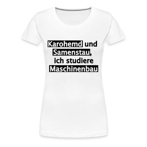 Student--Maschinenbau--T-Shirt--Spruch--white - Frauen Premium T-Shirt