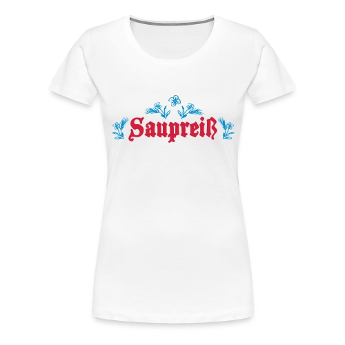 Saupreiß - Frauen Premium T-Shirt