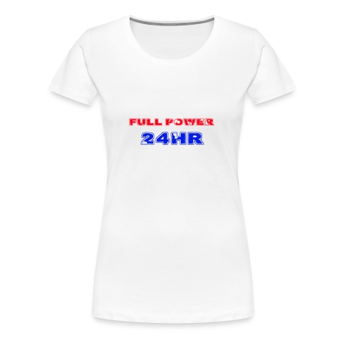 Full Power 24 HR - Women's Premium T-Shirt