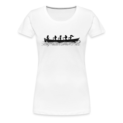 pretty maids all in a row - Women's Premium T-Shirt