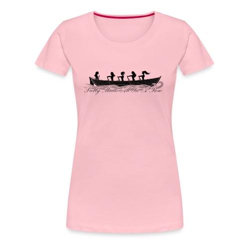 pretty maids all in a row - Women's Premium T-Shirt