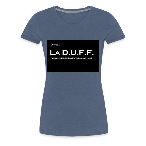 Je Suis... La D.U.F.F. - Vrouwen Premium T-shirt