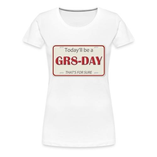 gr8-day - Camiseta premium mujer