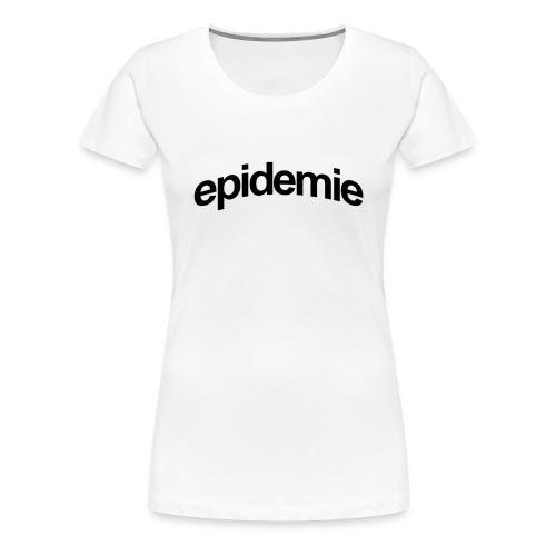 epidemie - T-shirt Premium Femme