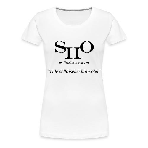 SHO - Tule sellaiseksi kuin olet - Naisten premium t-paita