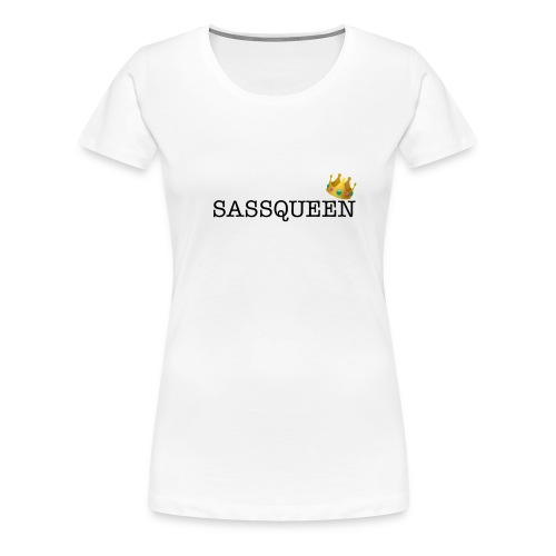Sassqueen - Women's Premium T-Shirt